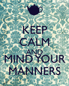keep-calm-and-mind-your-manners-12